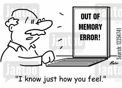 out of memory cartoon humor: 'I know just how you feel.'
