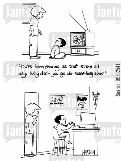 going out cartoon humor: You've been staring at that screen all day. Why don't you do something else?