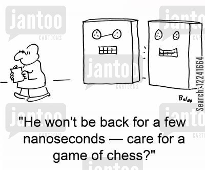 pass time cartoon humor: 'He won't be back for a few nanoseconds -- care for a game of chess?'