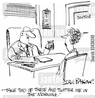 taking pills cartoon humor: 'Take two of these and twitter me in the morning'