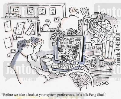 it support cartoon humor: 'Before we take a look at your system preferences, let's talk Feng Shui.'