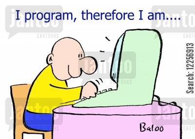 software engineer cartoon humor: 'I program, therefore I am,,,,'