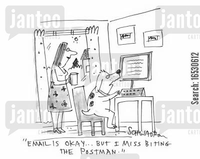 naturalenemy cartoon humor: 'Email is okay...but I miss biting the postman.'