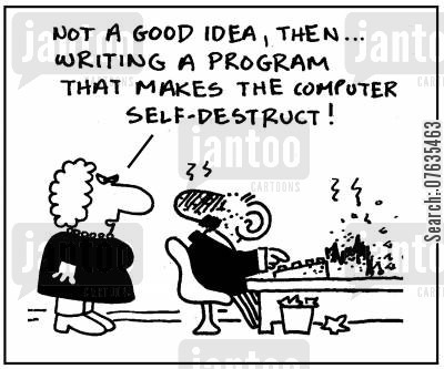 software engineer cartoon humor: Not a good idea writing a program that makes the computer self-destruct!