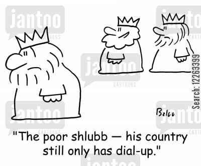 going online cartoon humor: 'The poor shlubb -- his country still only has dial-up.'