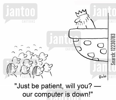 balconies cartoon humor: 'Just be patient, will you? — our compuer is down.'