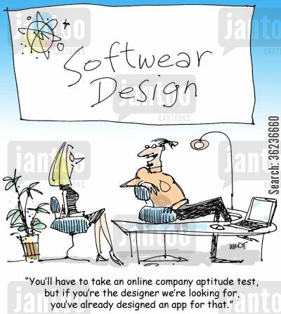 online company cartoon humor: 'You'll have to take an online company aptitude test, but if you're the designer we're looking for, you've already designed an app for that.'