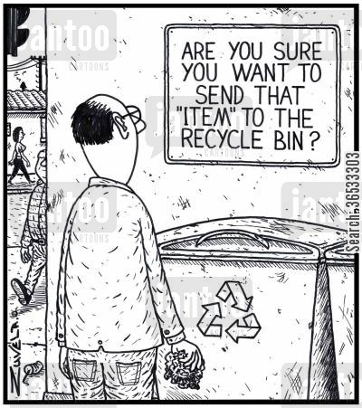 prompting cartoon humor: Are you sure you want to send that 'item' to the Recycle Bin?