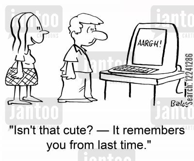 signing in cartoon humor: 'Isn't that cute? -- It remembers you from last time.'