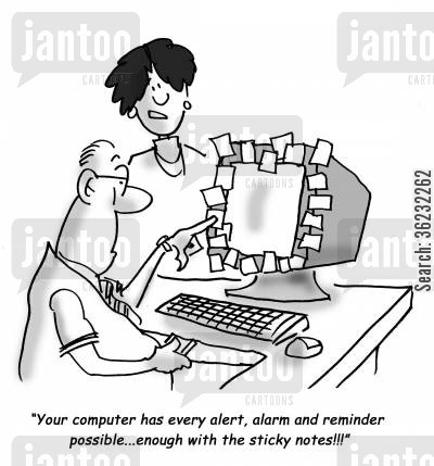 reminding cartoon humor: Your computer has every alert, alarm and reminder possible...enough with the sticky notes!!!