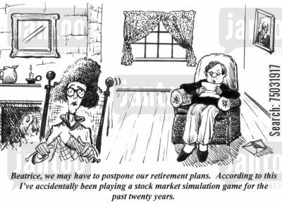 simulate cartoon humor: 'Beatrice, we may have to postpone our retirement plans. According to this I've accidentally been playing a stock market simulation game for the past twenty years.'