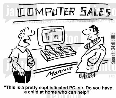 state of the art cartoon humor: Computer Sales - This is a pretty sophisticated PC, sir. Do you have a child at home who can help?