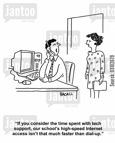 broadband cartoon humor: 'If you consider the time spent with tech support, our school's high-speed internet access isn't that much faster than dial-up.'
