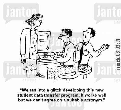 databases cartoon humor: 'We ran into a glitch developing this new student data transfer program. It works well but we can't agree on a suitable acronym.'