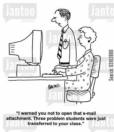 problem students cartoon humor: 'I warned you not to open that email attachment. Three problem students were just transferred to your class.'