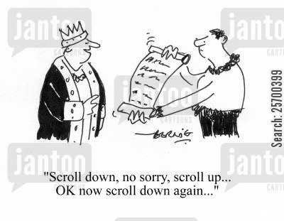 computer screen cartoon humor: 'Scroll down, no sorry, scroll up...OK now scroll down again...'