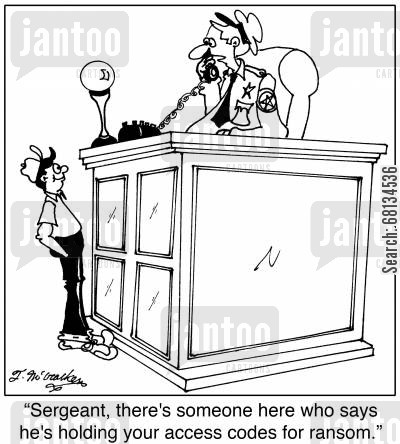 access code cartoon humor: 'Sergeant, there's someone here who says he's holding your access codes for ransom.'