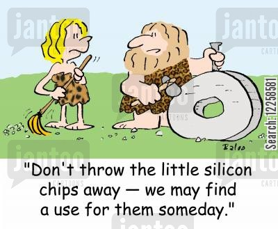 silicone chips cartoon humor: 'Don't throw the little silicon chips away -- we may find a use for them someday.'