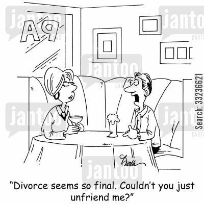 finality cartoon humor: 'Divorce seems so final. Couldn't you just unfriend me?'