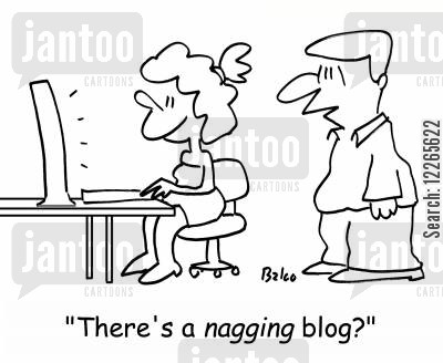 naggers cartoon humor: 'There's a NAGGING blog?'