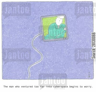 parallel reality cartoon humor: Tha man who ventured too far into cyberspace begins to worry.