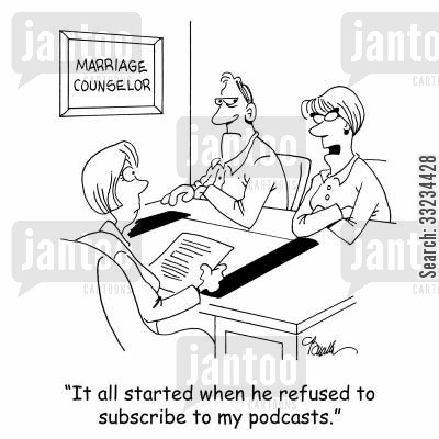 podcast cartoon humor: 'It all started when he refused to subscribe to my podcasts.'