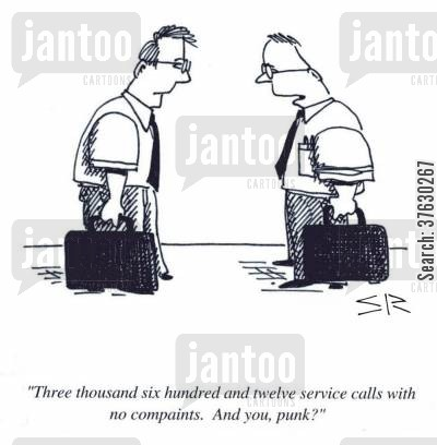 novice cartoon humor: 'Three thousand six hundred and twelve service calls with no complaints. And you, punk?'