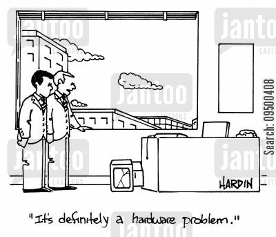 sabotaged cartoon humor: 'It's definitely a hardware problem.'