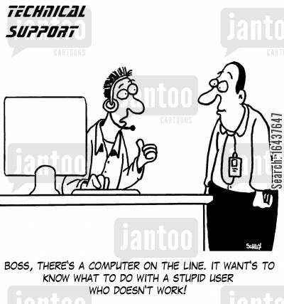 technical problems cartoon humor: 'Boss, there's a computer on the line. It want's to know what to do with a stupid user who doesn't work!'