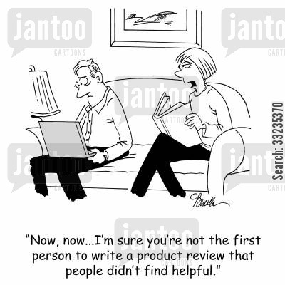 review writing cartoon humor: 'Now, now...I'm sure you're not the first person to write a product review that people didn't find helpful.'