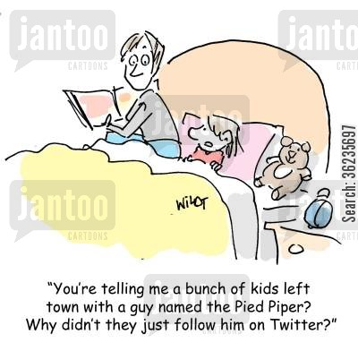 internet friends cartoon humor: 'You're telling me a bunch of kids left town with a guy named the Pied Piper? Why didn't they just follow him on Twitter?'
