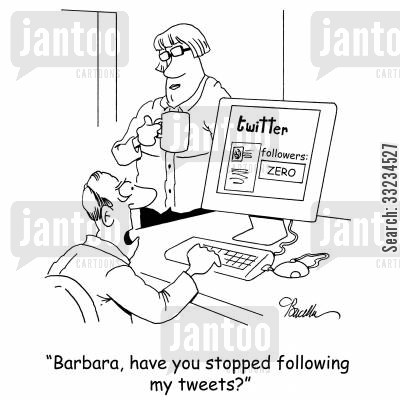 twitter cartoon humor: 'Barbara, have you stopped following my tweets?'