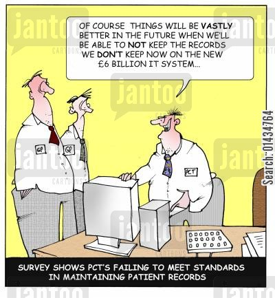 it system cartoon humor: 'Of course things will a lot better in the future when we'll be able to not keep the records we don't keep now on the new 6 billion IT system.'