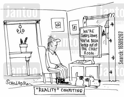 surfing the internet cartoon humor: Reality computing: 'We're sorry Lenny. You've been voted out of the chat room.'