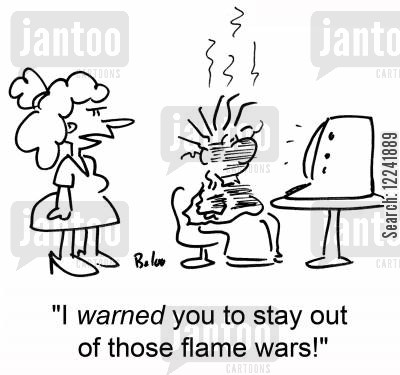 flame wars cartoon humor: 'I warned you to stay out of those flame wars!'