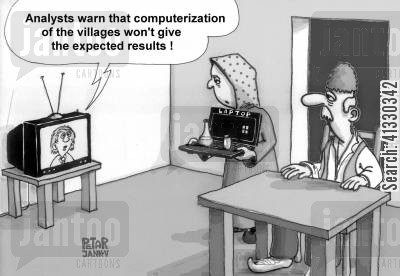 computerization cartoon humor: Analysts warn that computerization of the villages won't give the expected results!