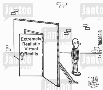 reality cartoon humor: Extremely Realistic Virtual Reality