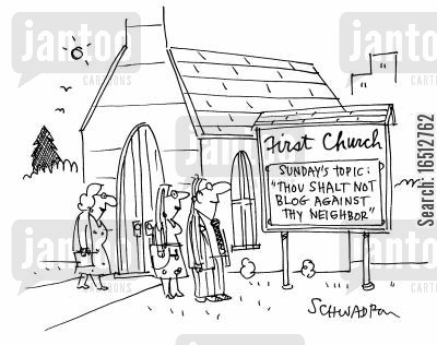 online blog cartoon humor: First Church: Sunday's Topic - Thou Shalt Not Blog Against Thy Neighbour.'