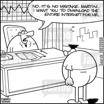web cartoon humor: 'No, it's no mistake, Martini. I want you to download the entire internet for me.'