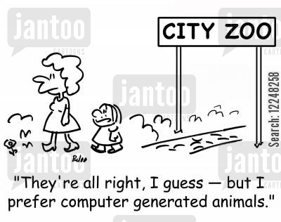 computer generated cartoon humor: 'They're all right, I guess -- but I prefer computer generated animals.'