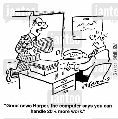 computer analysis cartoon humor: ...The computer says you can handle 20 more work