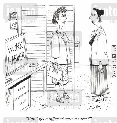 screen saver cartoon humor: 'Can I get a different screen saver'