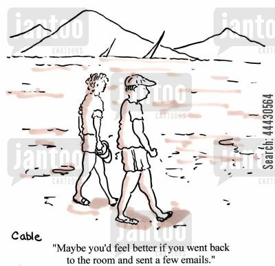 emailing cartoon humor: 'Maybe you'd feel better if you went back to the room and sent a few emails.'