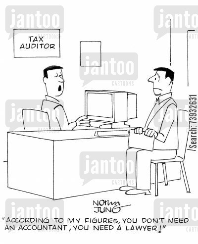 tax evaders cartoon humor: 'According to my figures, you don't need an accountant, you need a lawyer!'