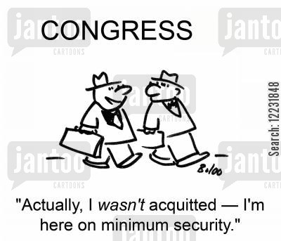 acquit cartoon humor: Congress: Actually, I wasn't acquitted — I'm here on minimum security.