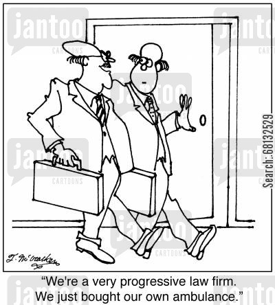 accident victims cartoon humor: 'We're a very progressive law firm. We just bought our own ambulance.'