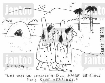ananchronisms cartoon humor: Now that we learned to talk, maybe we should hold some hearings.