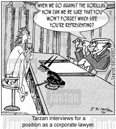 representatives cartoon humor: 'Tarzan interviewing for a position as a corporate lawyer.' An interviewer asks, 'When we go against the gorillas, how can we be sure that you won't forget which side you're representing?'
