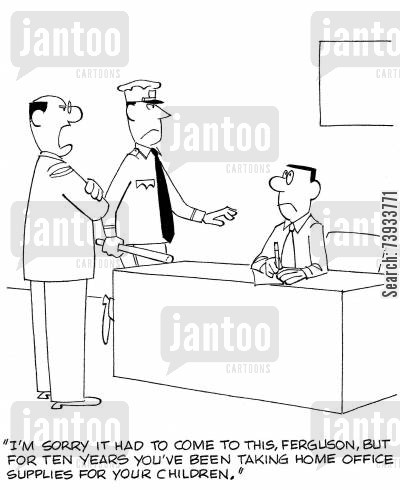 petty crime cartoon humor: I'm sorry it had to come to this, Ferguson, but for ten years you've been taking home office supplies for your children.