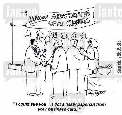 conventions cartoon humor: 'I could sue you... I got a nasty papercut from your business card.'